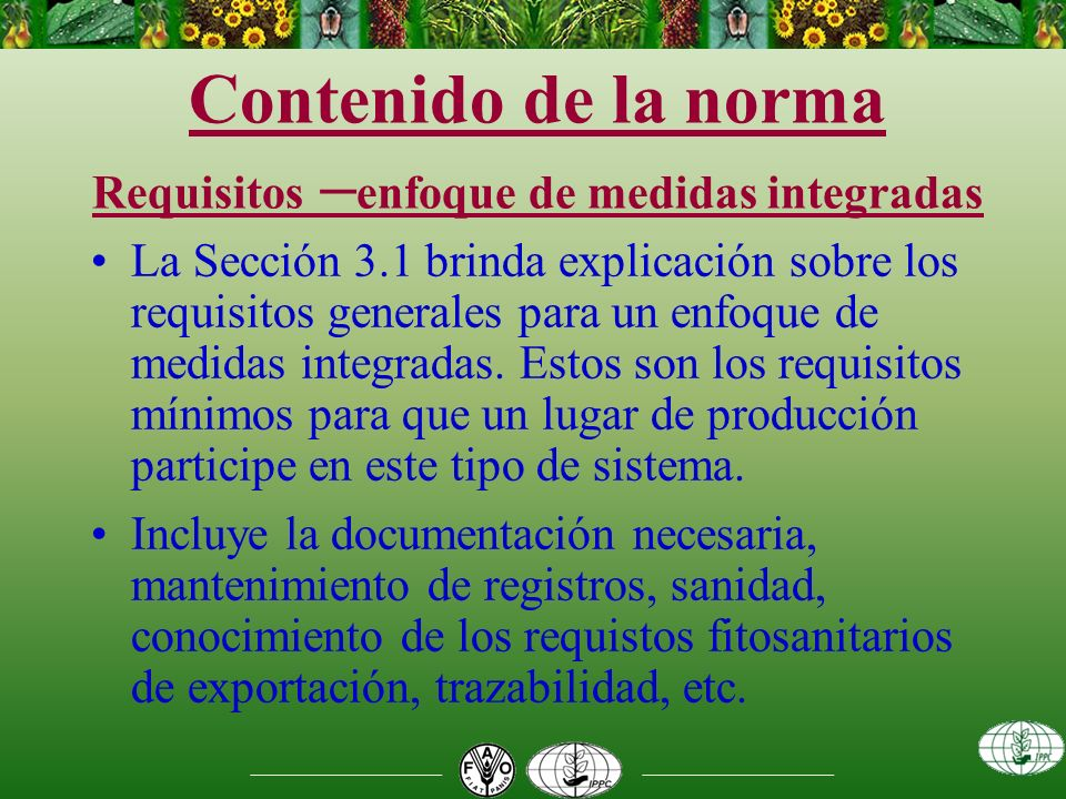 Contenido de la norma Requisitos – enfoque de medidas integradas La Sección 3.1 brinda explicación sobre los requisitos generales para un enfoque de medidas integradas.