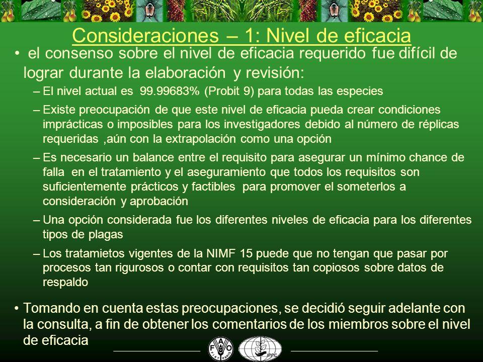 Consideraciones – 1: Nivel de eficacia el consenso sobre el nivel de eficacia requerido fue difícil de lograr durante la elaboración y revisión: –El n