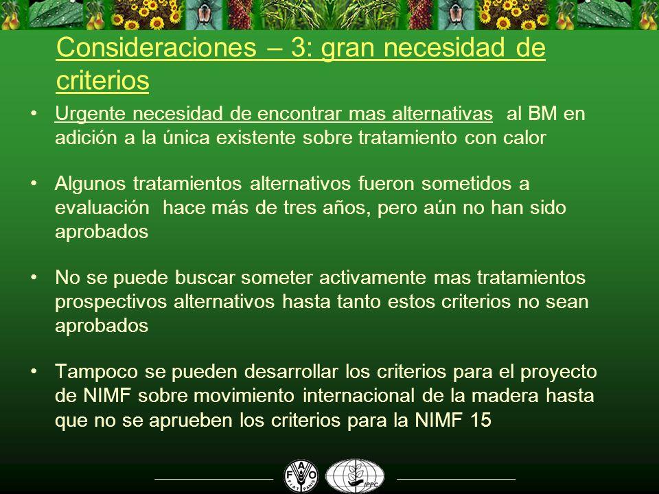 Consideraciones – 3: gran necesidad de criterios Urgente necesidad de encontrar mas alternativas al BM en adición a la única existente sobre tratamien
