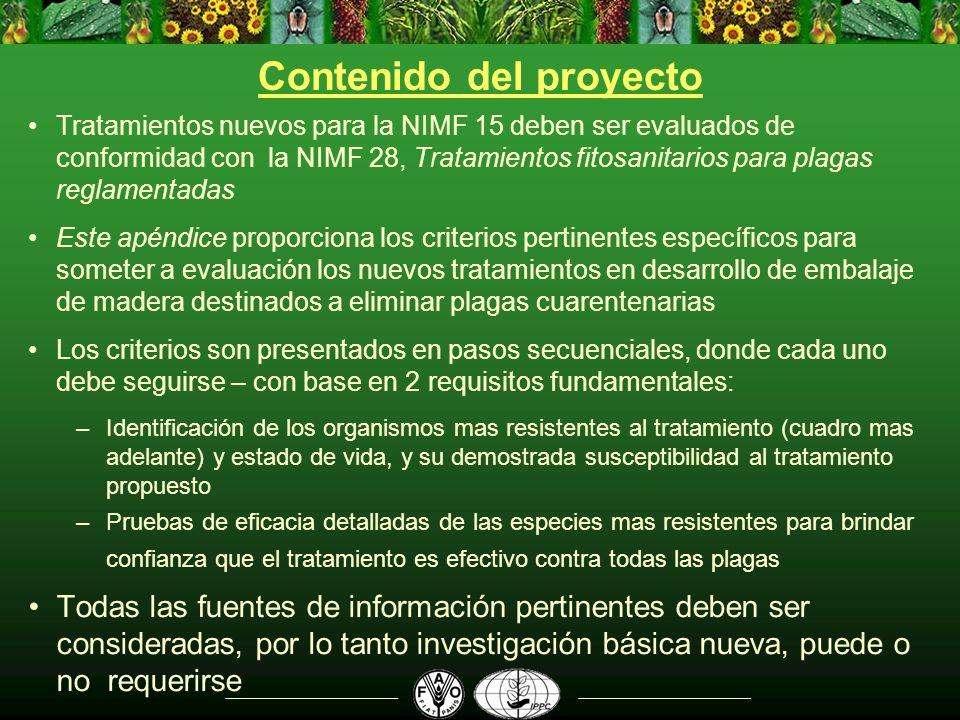 Contenido del proyecto Tratamientos nuevos para la NIMF 15 deben ser evaluados de conformidad con la NIMF 28, Tratamientos fitosanitarios para plagas