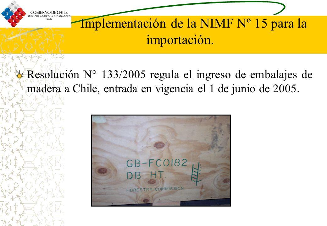 Resolución N° 133/2005 regula el ingreso de embalajes de madera a Chile, entrada en vigencia el 1 de junio de 2005.
