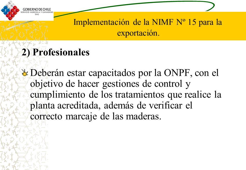 2) Profesionales Deberán estar capacitados por la ONPF, con el objetivo de hacer gestiones de control y cumplimiento de los tratamientos que realice l