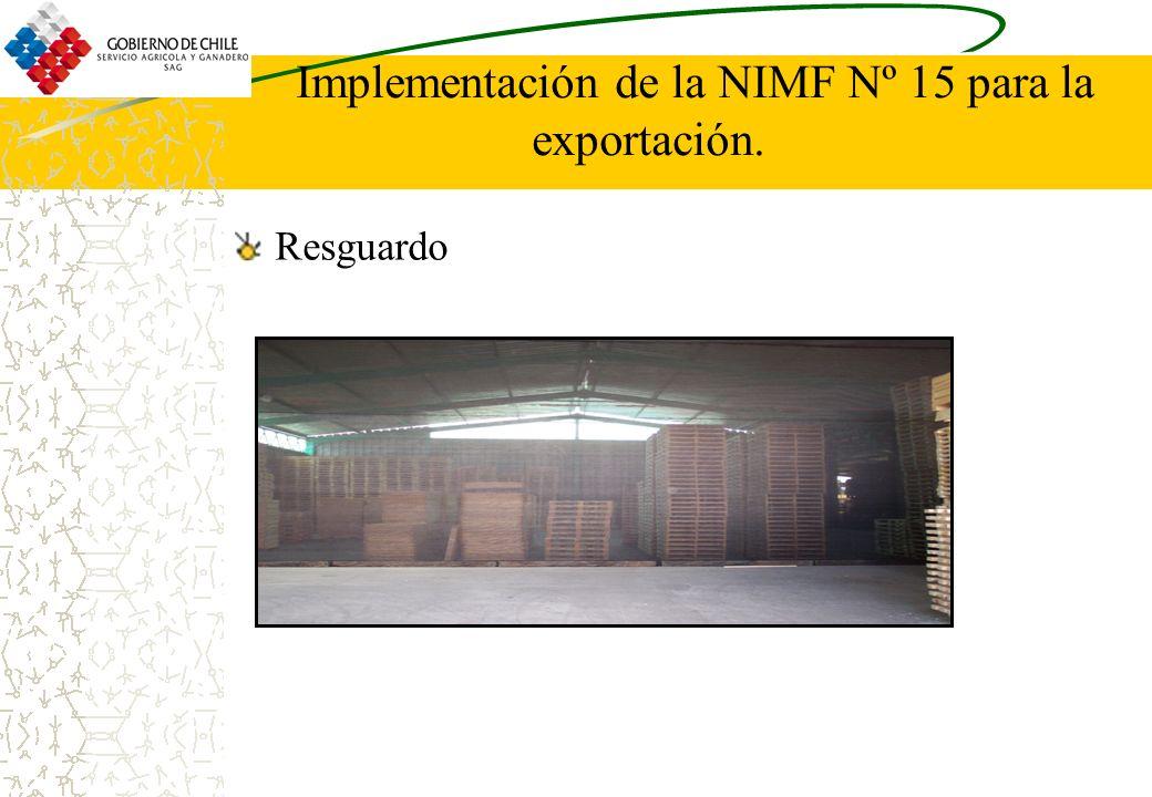 Implementación de la NIMF Nº 15 para la exportación. Resguardo