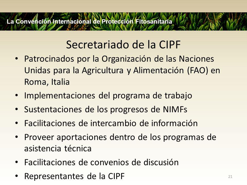Secretariado de la CIPF Patrocinados por la Organización de las Naciones Unidas para la Agricultura y Alimentación (FAO) en Roma, Italia Implementacio