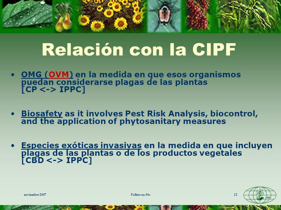 noviembre 2007Folleto no.04c12 Relación con la CIPF OMG (OVM) en la medida en que esos organismos puedan considerarse plagas de las plantas [CP IPPC]