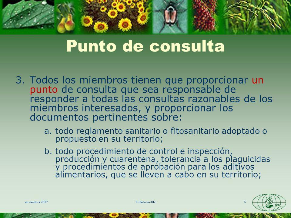 noviembre 2007Folleto no.04c5 Punto de consulta 3.Todos los miembros tienen que proporcionar un punto de consulta que sea responsable de responder a t