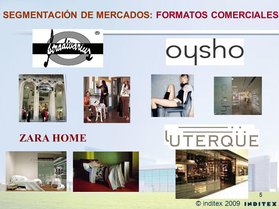 5 ZARA HOME SEGMENTACIÓN DE MERCADOS: FORMATOS COMERCIALES © inditex 2009