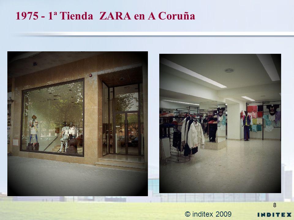 8 © inditex 2009 1975 - 1ª Tienda ZARA en A Coruña