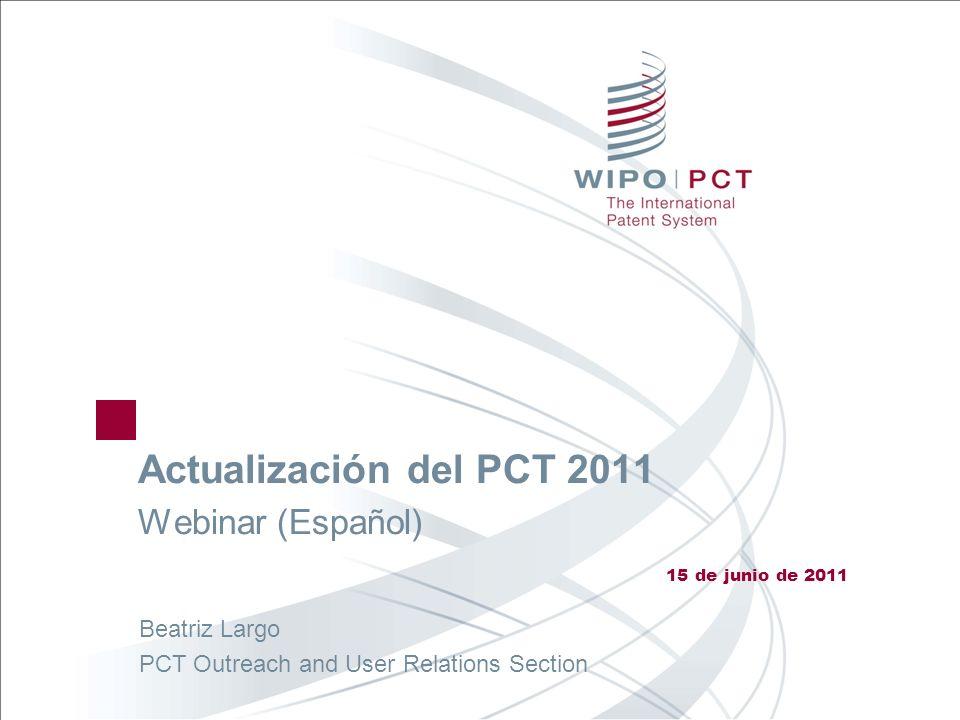 Otros desarrollos del PCT Document upload http://www.wipo.int/pct/en/service_center/ Service de Acceso a documentos de prioridad (DAS) http://www.wipo.int/patentscope/en/priority_documen ts/ http://www.wipo.int/patentscope/en/priority_documen ts/