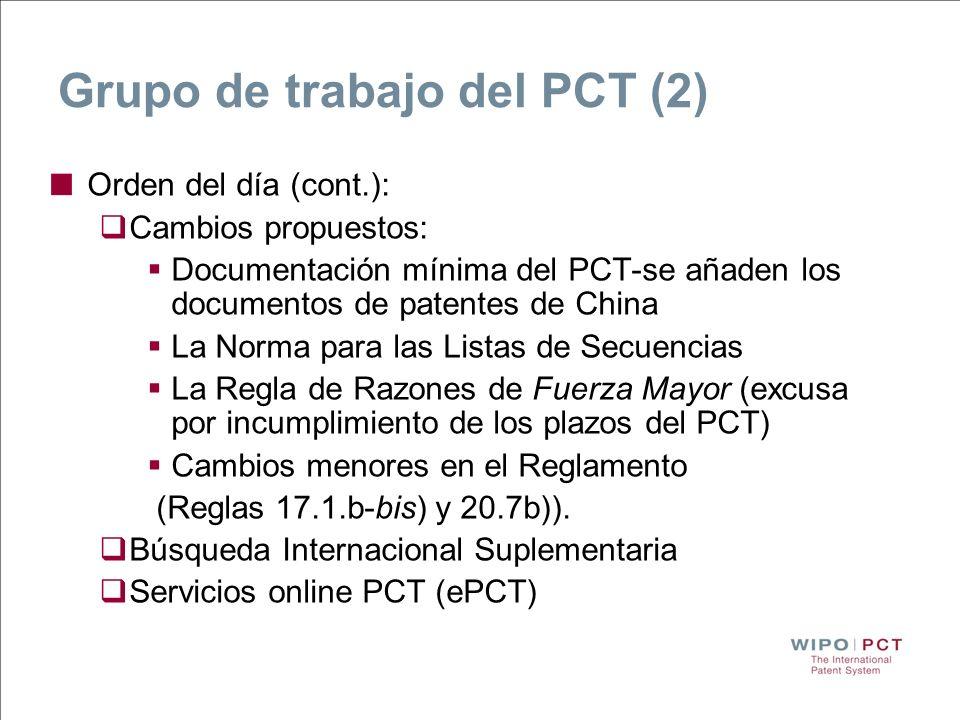 Grupo de trabajo del PCT (2) Orden del día (cont.): Cambios propuestos: Documentación mínima del PCT-se añaden los documentos de patentes de China La