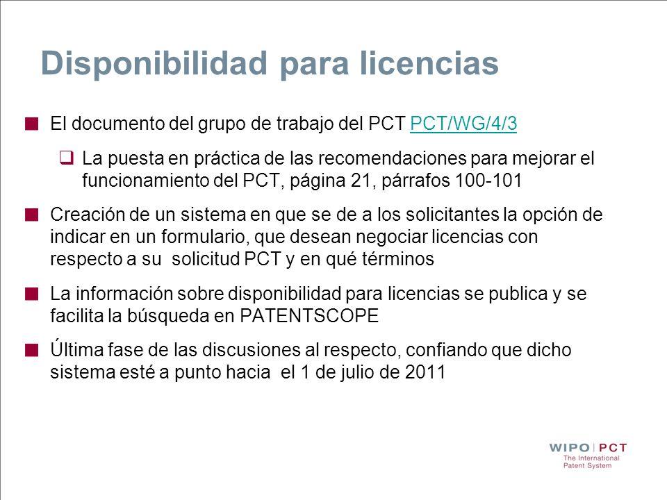 Disponibilidad para licencias El documento del grupo de trabajo del PCT PCT/WG/4/3PCT/WG/4/3 La puesta en práctica de las recomendaciones para mejorar