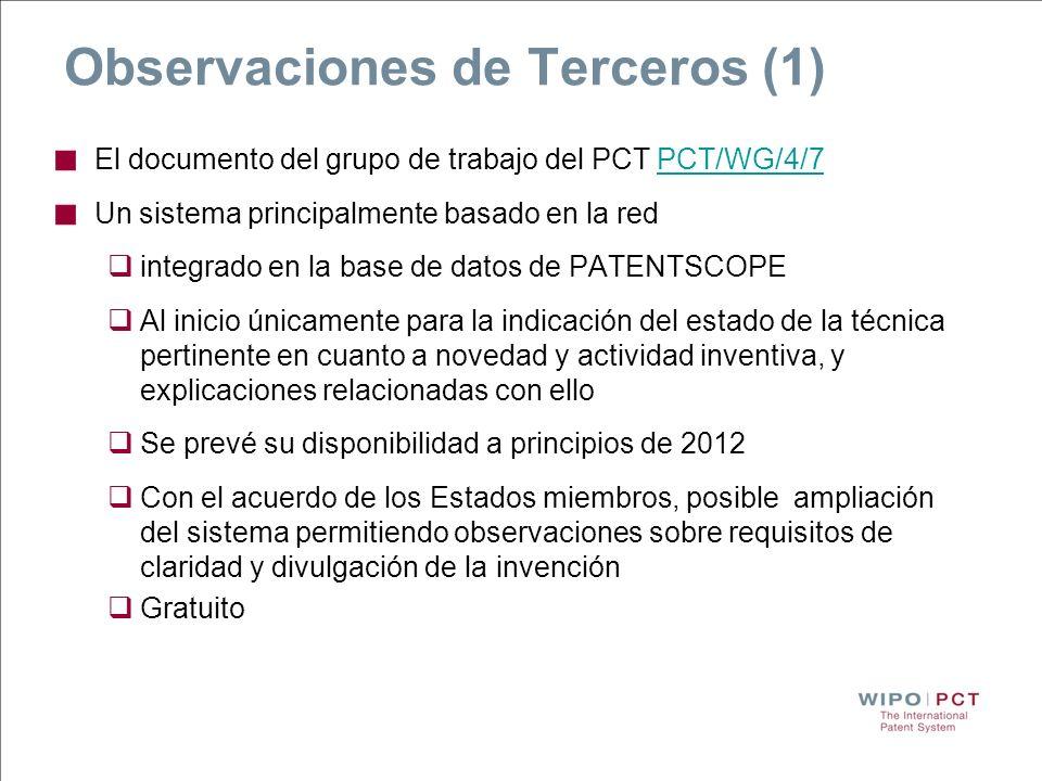 Observaciones de Terceros (1) El documento del grupo de trabajo del PCT PCT/WG/4/7PCT/WG/4/7 Un sistema principalmente basado en la red integrado en l