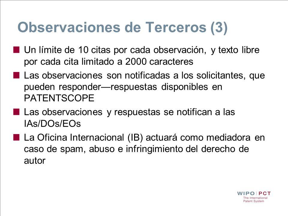 Observaciones de Terceros (3) Un límite de 10 citas por cada observación, y texto libre por cada cita limitado a 2000 caracteres Las observaciones son