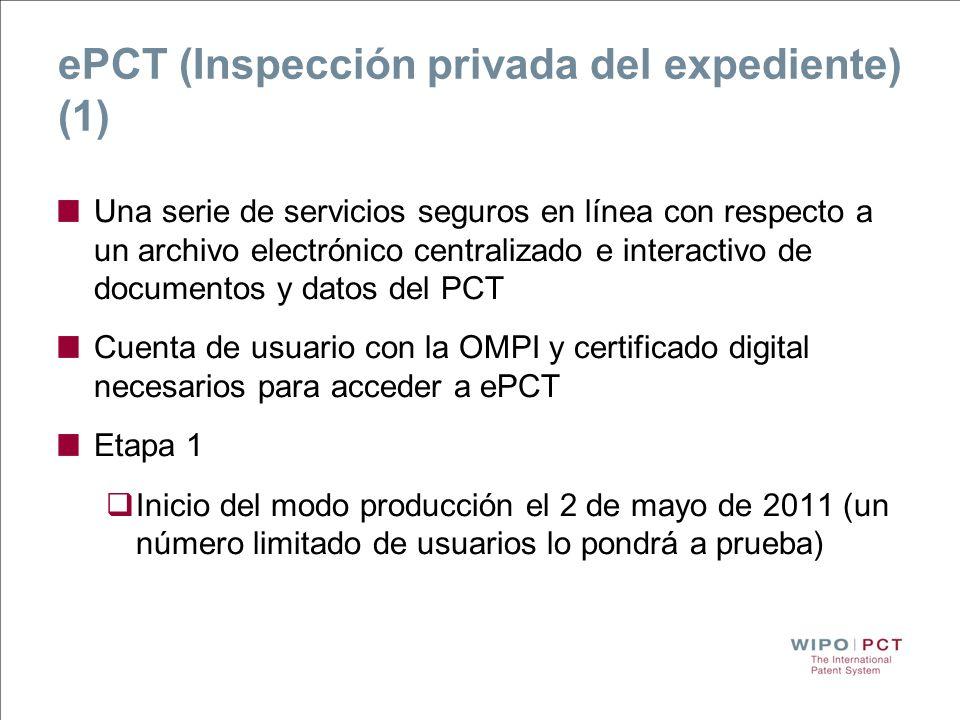 ePCT (Inspección privada del expediente) (1) Una serie de servicios seguros en línea con respecto a un archivo electrónico centralizado e interactivo