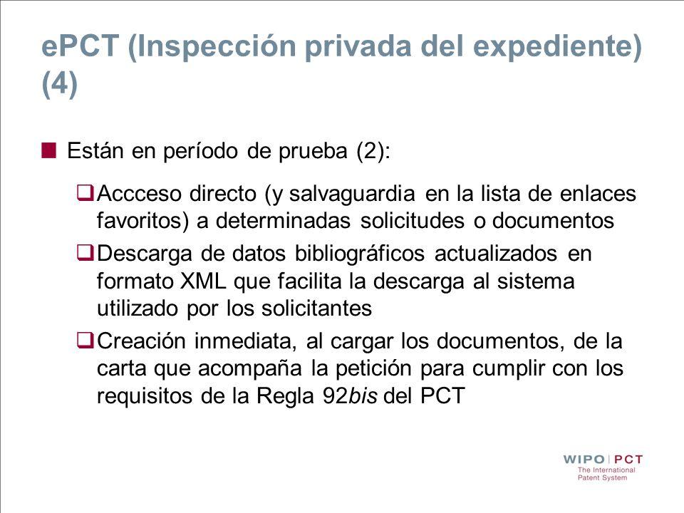 ePCT (Inspección privada del expediente) (4) Están en período de prueba (2): Accceso directo (y salvaguardia en la lista de enlaces favoritos) a deter