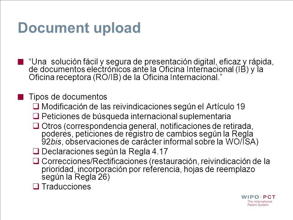 Document upload Una solución fácil y segura de presentación digital, eficaz y rápida, de documentos electrónicos ante la Oficina Internacional (IB) y