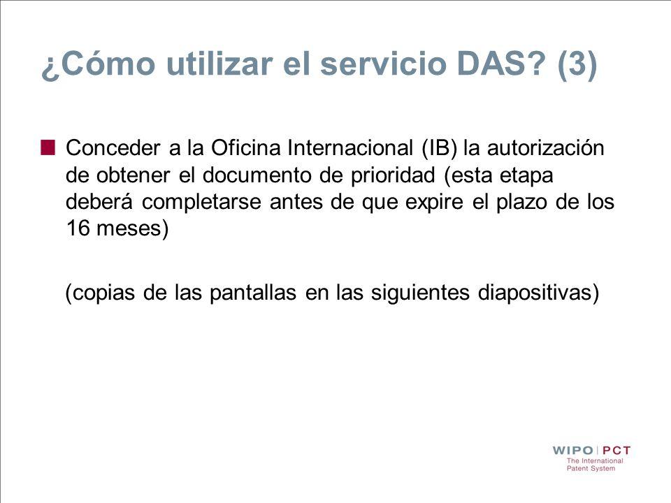 ¿Cómo utilizar el servicio DAS? (3) Conceder a la Oficina Internacional (IB) la autorización de obtener el documento de prioridad (esta etapa deberá c