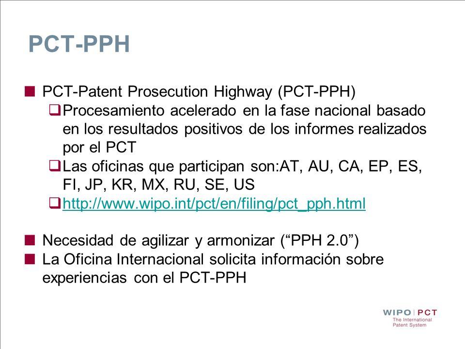 PCT-PPH PCT-Patent Prosecution Highway (PCT-PPH) Procesamiento acelerado en la fase nacional basado en los resultados positivos de los informes realiz