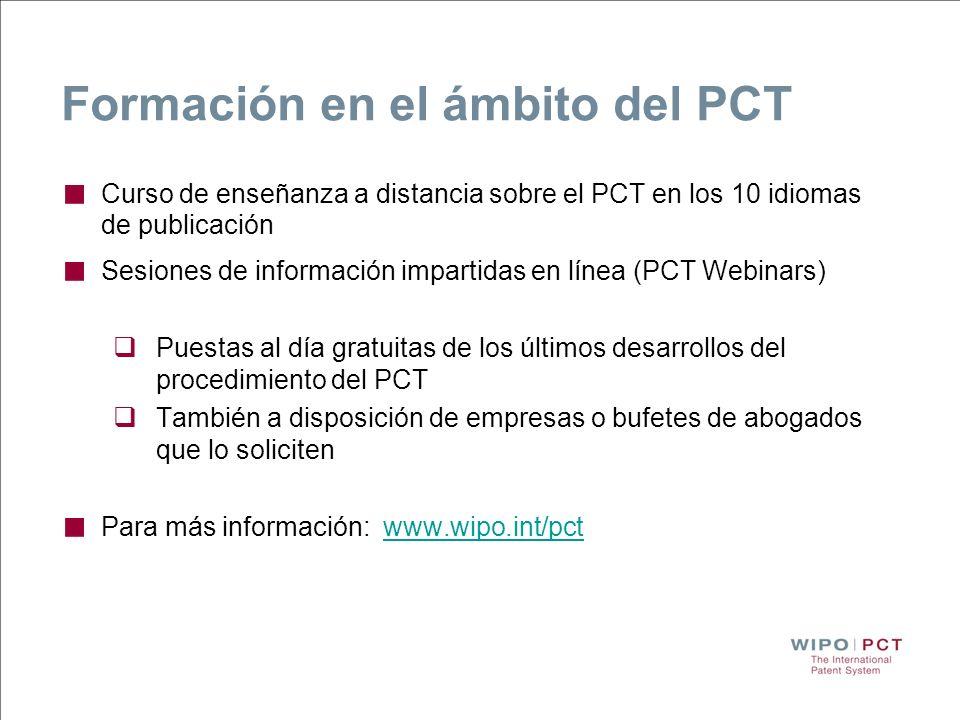 Formación en el ámbito del PCT Curso de enseñanza a distancia sobre el PCT en los 10 idiomas de publicación Sesiones de información impartidas en líne