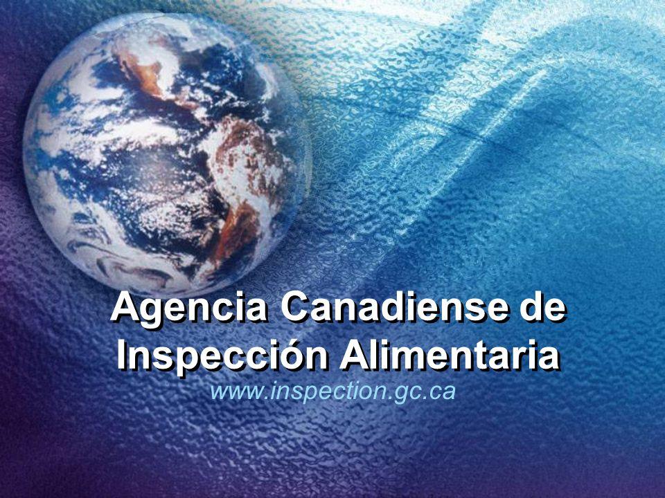 Agencia Canadiense de Inspección Alimentaria www.inspection.gc.ca