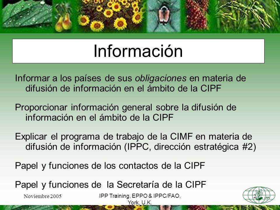 Noviembre 20052 IPP Training, EPPO & IPPC/FAO, York, U.K. Informar a los países de sus obligaciones en materia de difusión de información en el ámbito
