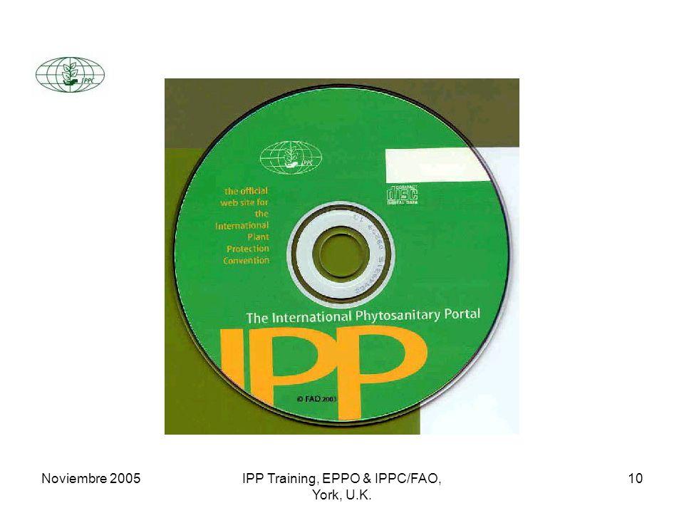 Noviembre 2005IPP Training, EPPO & IPPC/FAO, York, U.K. 10