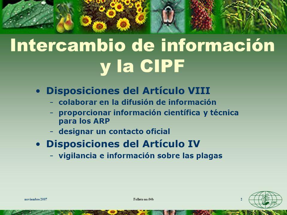 noviembre 2007Folleto no.04b2 Intercambio de información y la CIPF Disposiciones del Artículo VIII colaborar en la difusión de información proporciona