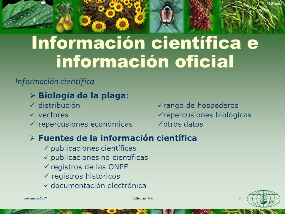 noviembre 2007Folleto no.04b3 Información científica e información oficial Información científica Biología de la plaga: distribución rango de hospeder