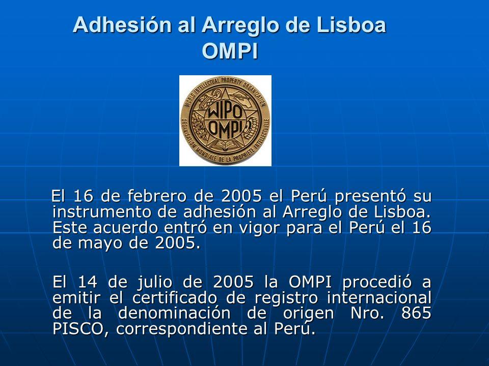 Adhesión al Arreglo de Lisboa OMPI El 16 de febrero de 2005 el Perú presentó su instrumento de adhesión al Arreglo de Lisboa. Este acuerdo entró en vi
