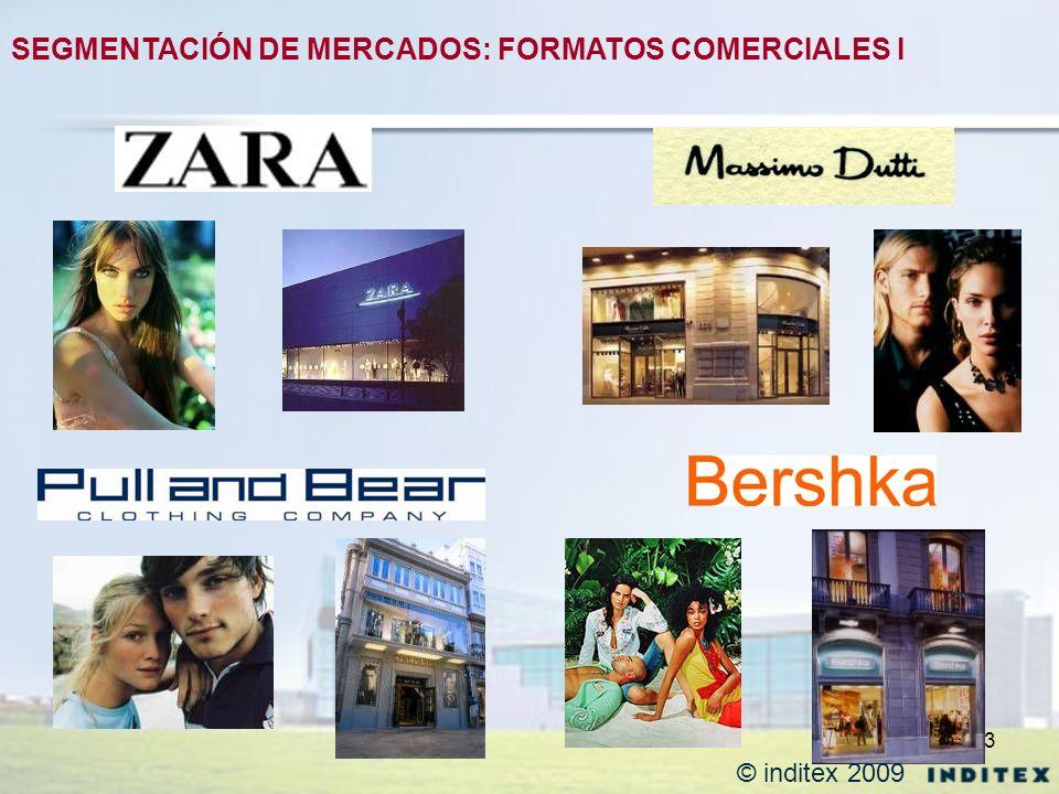 3 © inditex 2009 SEGMENTACIÓN DE MERCADOS: FORMATOS COMERCIALES I