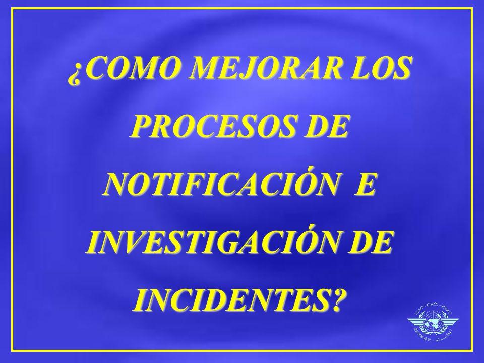 ¿COMO MEJORAR LOS PROCESOS DE NOTIFICACIÓN E INVESTIGACIÓN DE INCIDENTES?