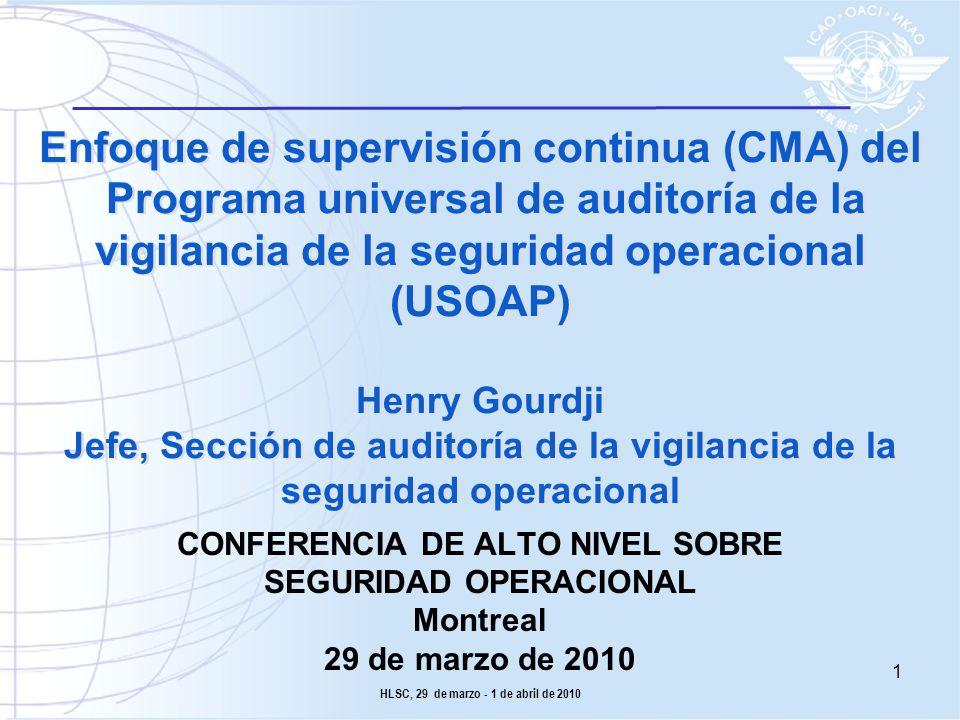 Enfoque de supervisión continua (CMA) del Programa universal de auditoría de la vigilancia de la seguridad operacional (USOAP) Henry Gourdji Jefe, Sec