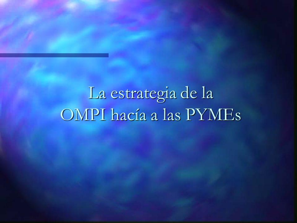 La estrategia de la OMPI hacía a las PYMEs