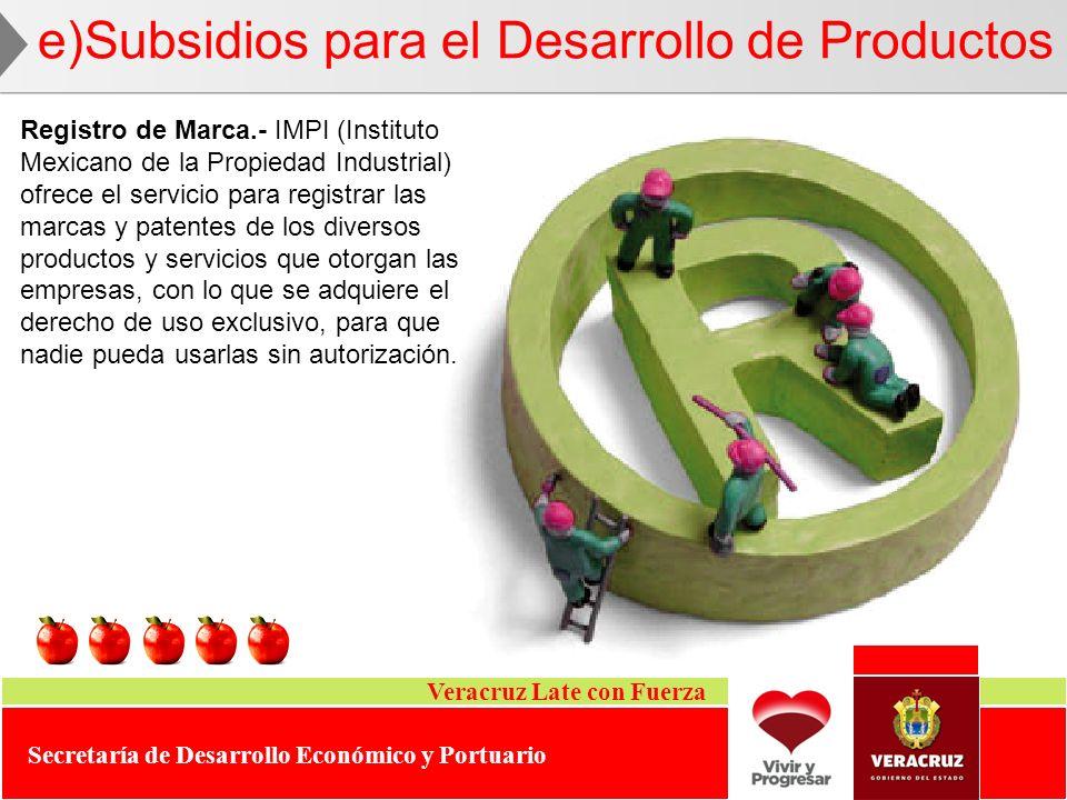 Veracruz Late con Fuerza Secretaría de Desarrollo Económico y Portuario Registro de Marca.- IMPI (Instituto Mexicano de la Propiedad Industrial) ofrec