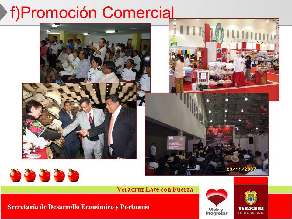 Veracruz Late con Fuerza Secretaría de Desarrollo Económico y Portuario f)Promoción Comercial