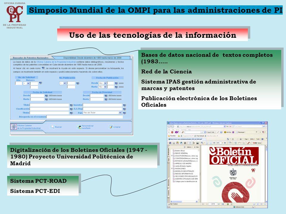 Uso de las tecnologías de la información Bases de datos nacional de textos completos (1983….. Red de la Ciencia Sistema IPAS gestión administrativa de