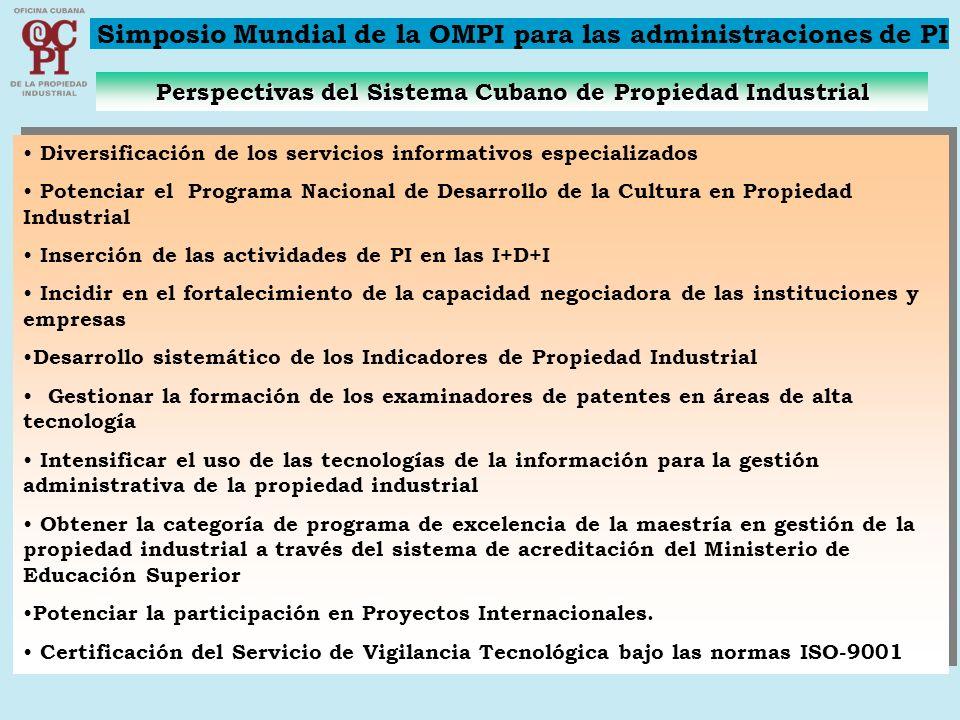 Perspectivas del Sistema Cubano de Propiedad Industrial Diversificación de los servicios informativos especializados Potenciar el Programa Nacional de