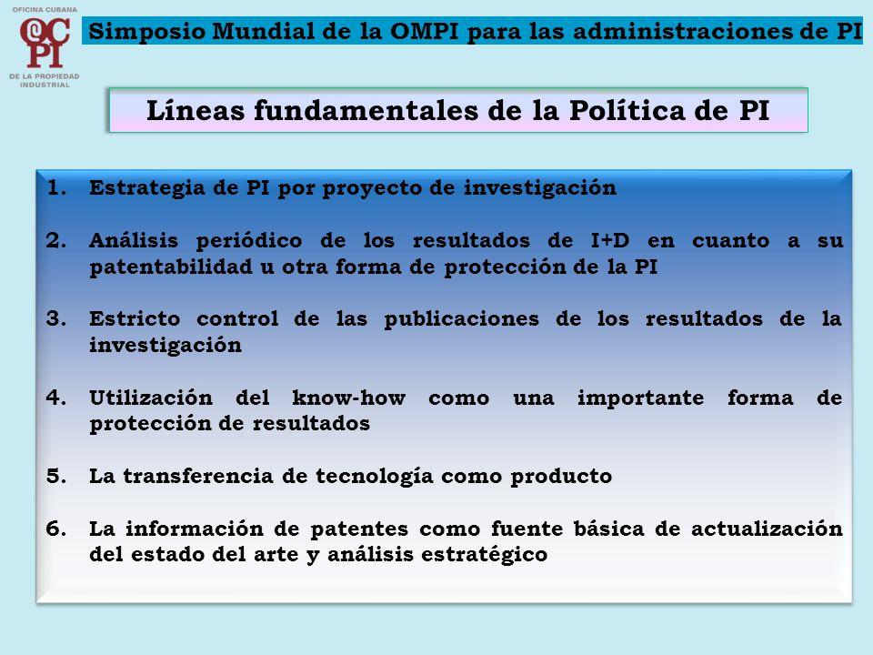 Líneas fundamentales de la Política de PI 1.Estrategia de PI por proyecto de investigación 2.Análisis periódico de los resultados de I+D en cuanto a s
