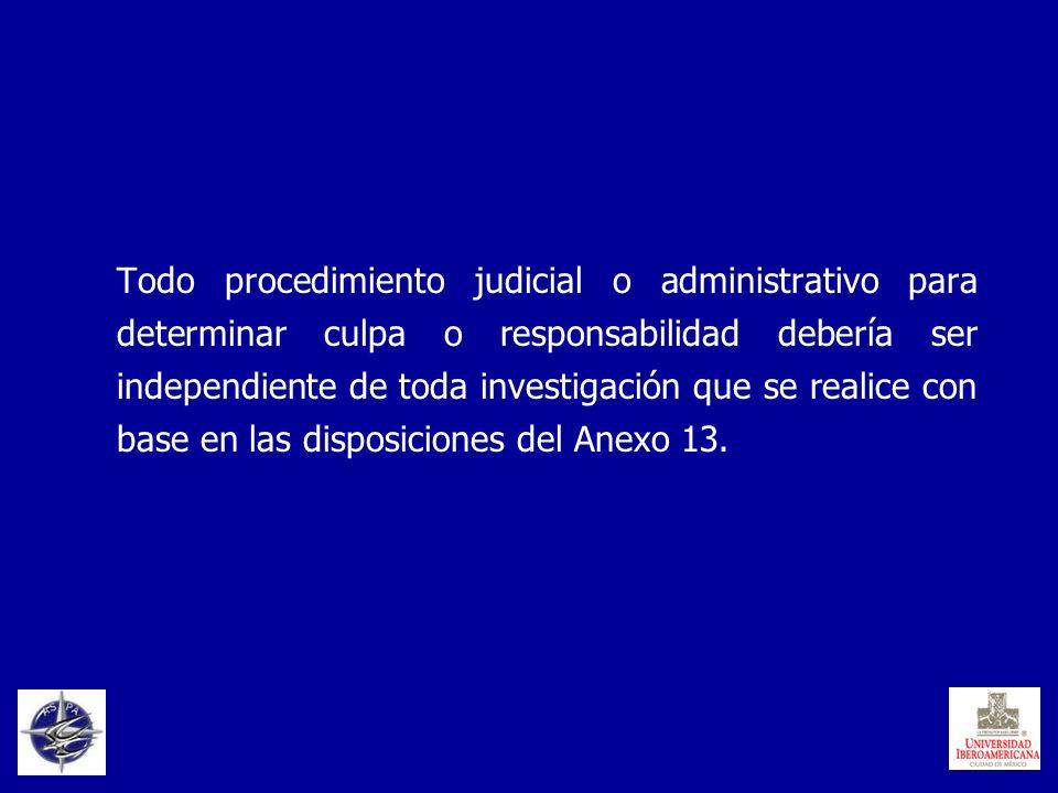 Todo procedimiento judicial o administrativo para determinar culpa o responsabilidad debería ser independiente de toda investigación que se realice co