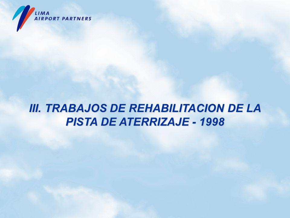 III. TRABAJOS DE REHABILITACION DE LA PISTA DE ATERRIZAJE - 1998
