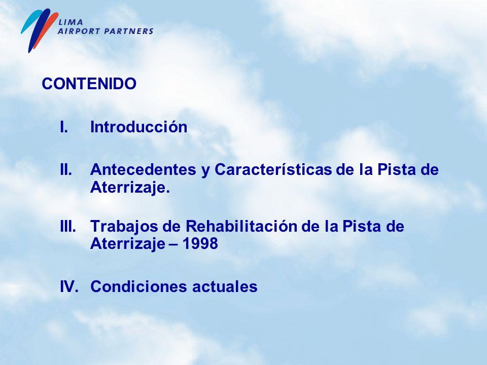 CONTENIDO I.Introducción II.Antecedentes y Características de la Pista de Aterrizaje. III.Trabajos de Rehabilitación de la Pista de Aterrizaje – 1998