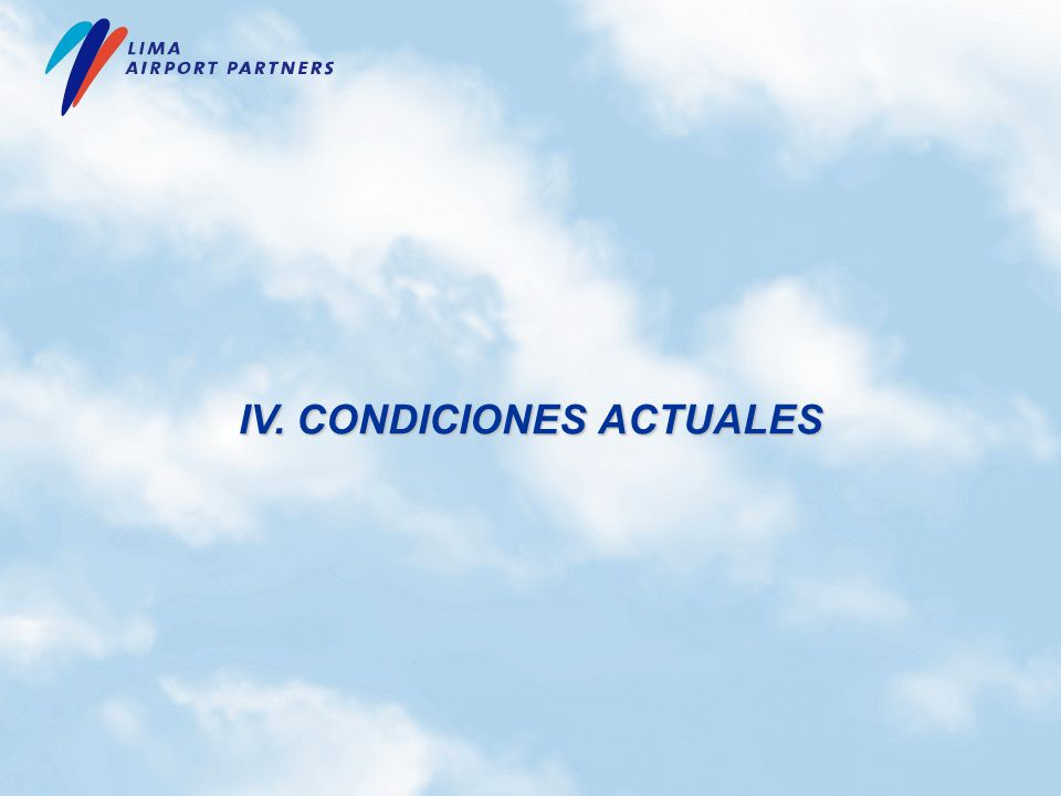IV. CONDICIONES ACTUALES