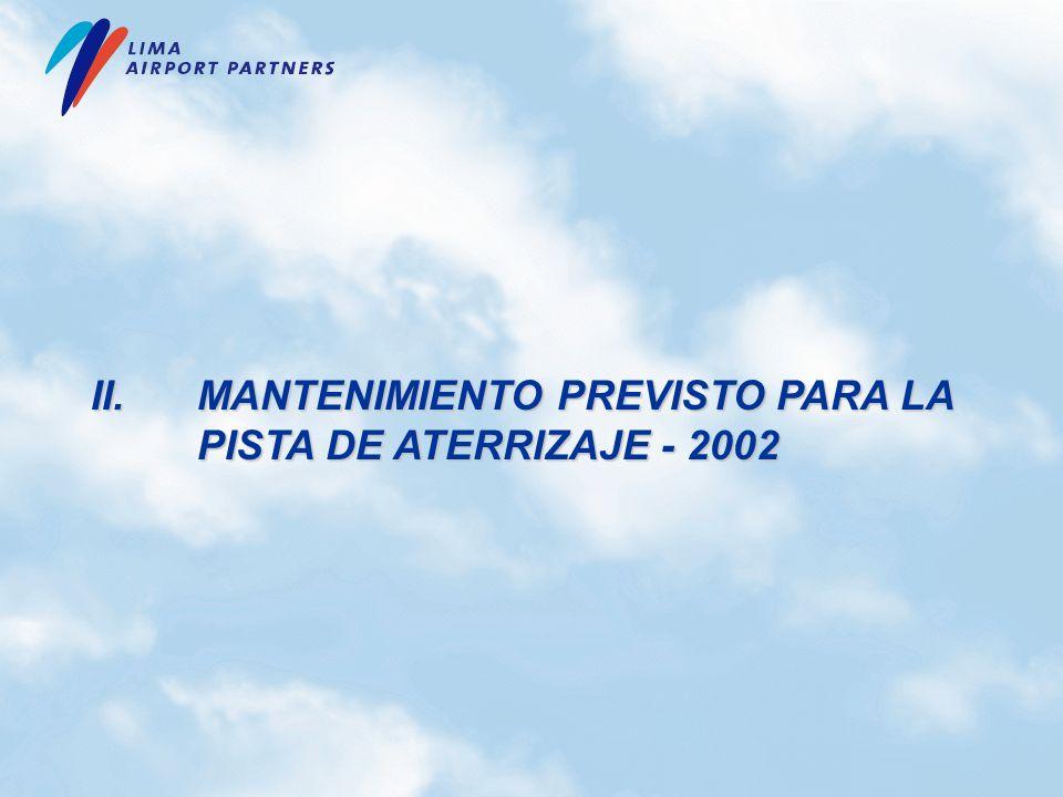 II. MANTENIMIENTO PREVISTO PARA LA PISTA DE ATERRIZAJE - 2002