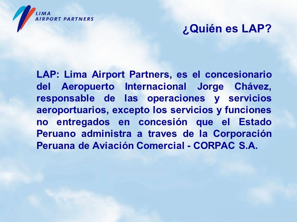 ¿Quién es LAP? LAP: Lima Airport Partners, es el concesionario del Aeropuerto Internacional Jorge Chávez, responsable de las operaciones y servicios a