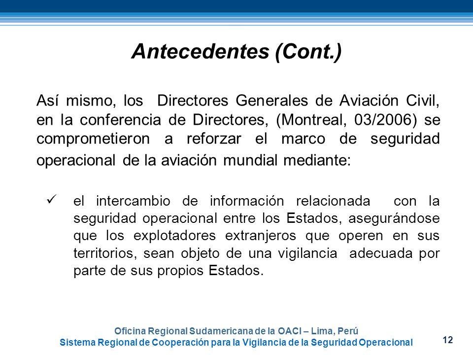 12 Oficina Regional Sudamericana de la OACI – Lima, Perú Sistema Regional de Cooperación para la Vigilancia de la Seguridad Operacional Antecedentes (