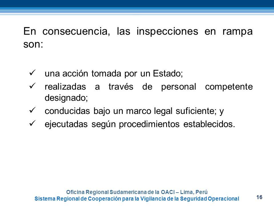 16 Oficina Regional Sudamericana de la OACI – Lima, Perú Sistema Regional de Cooperación para la Vigilancia de la Seguridad Operacional En consecuenci