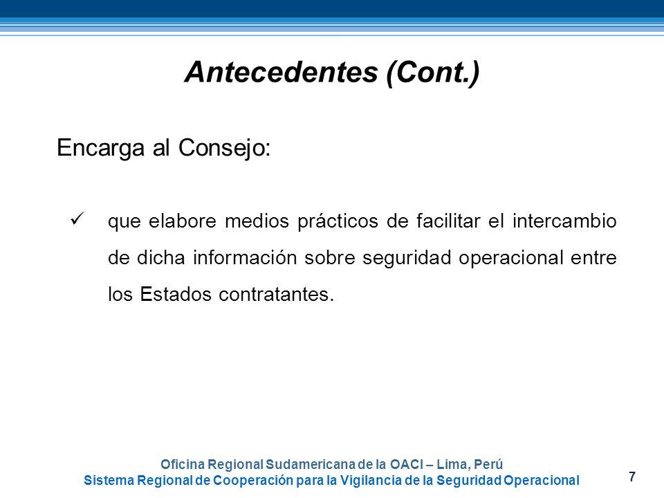7 Oficina Regional Sudamericana de la OACI – Lima, Perú Sistema Regional de Cooperación para la Vigilancia de la Seguridad Operacional Antecedentes (C