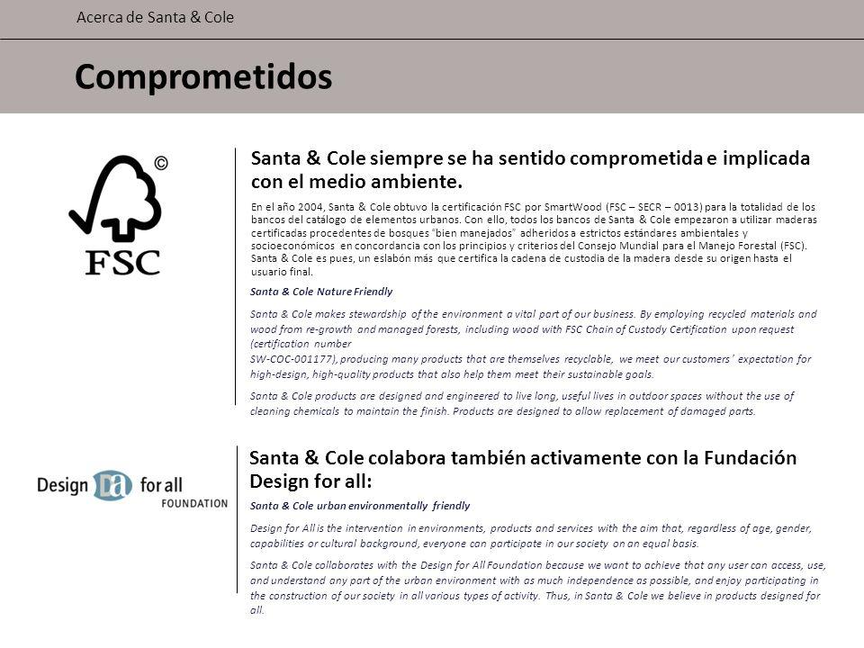 Santa & Cole siempre se ha sentido comprometida e implicada con el medio ambiente. En el año 2004, Santa & Cole obtuvo la certificación FSC por SmartW