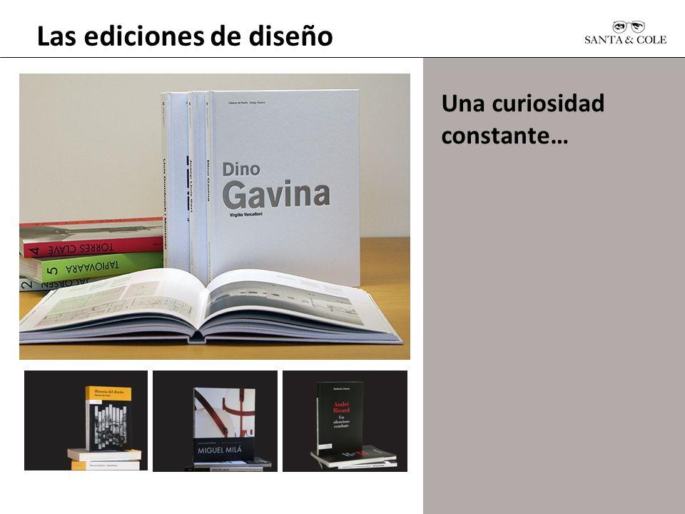 Las ediciones de diseño Una curiosidad constante…