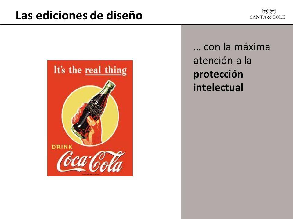 … con la máxima atención a la protección intelectual Las ediciones de diseño